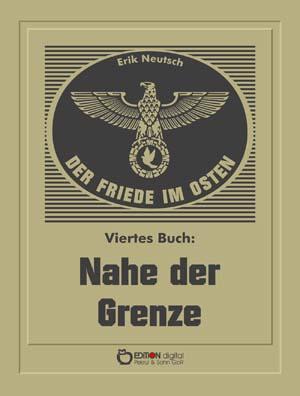 Der Friede im Osten. Viertes Buch. Nahe der Grenze von Erik Neutsch