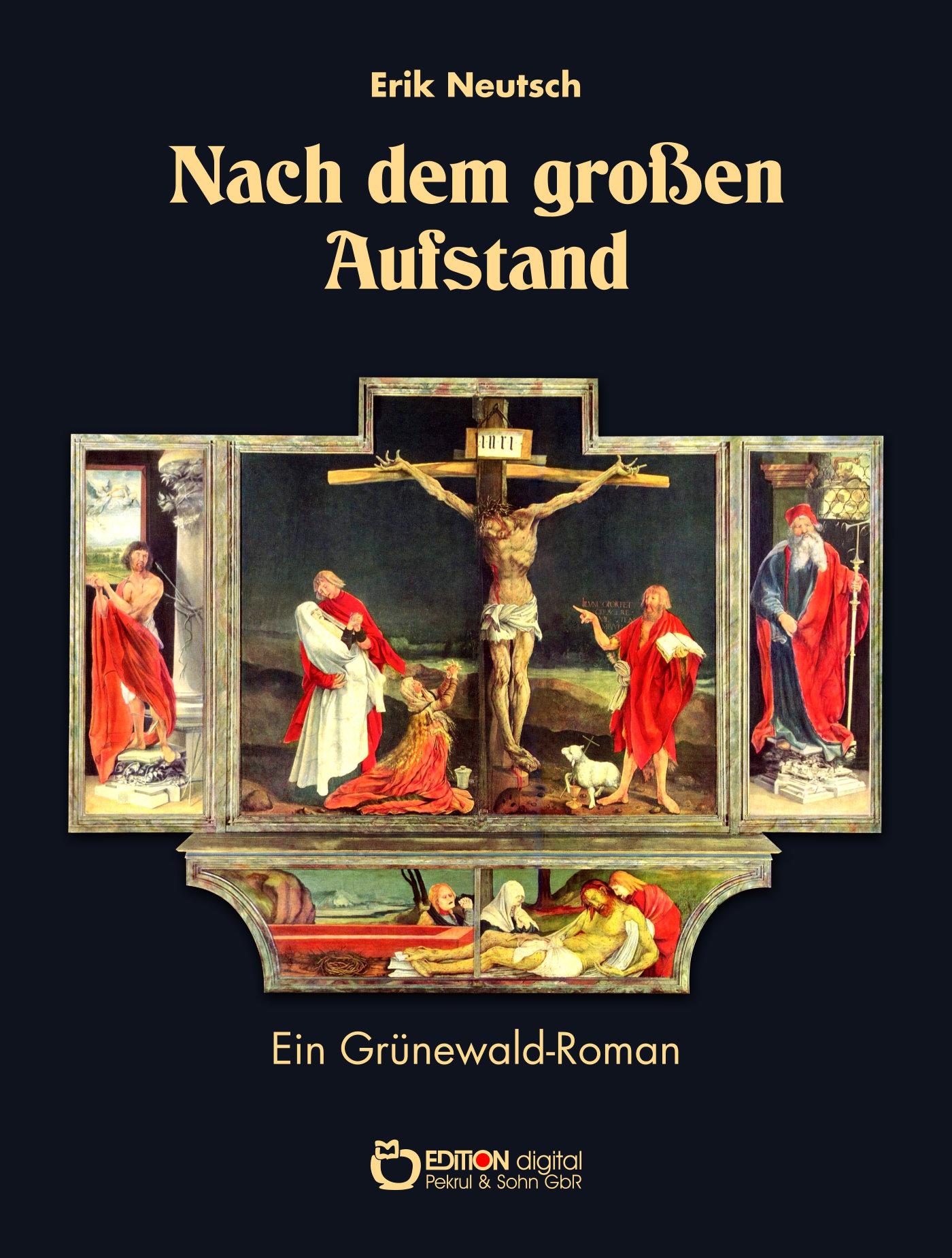 Nach dem großen Aufstand. Ein Grünewald-Roman von Erik Neutsch