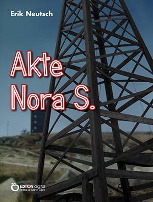 Akte Nora S. von Erik Neutsch