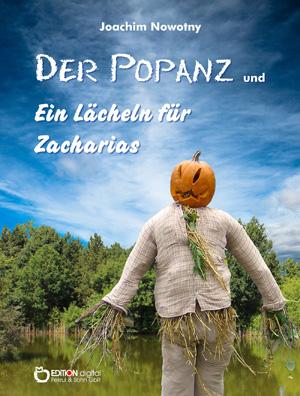 Der Popanz und Ein Lächeln für Zacharias. von Joachim Nowotny