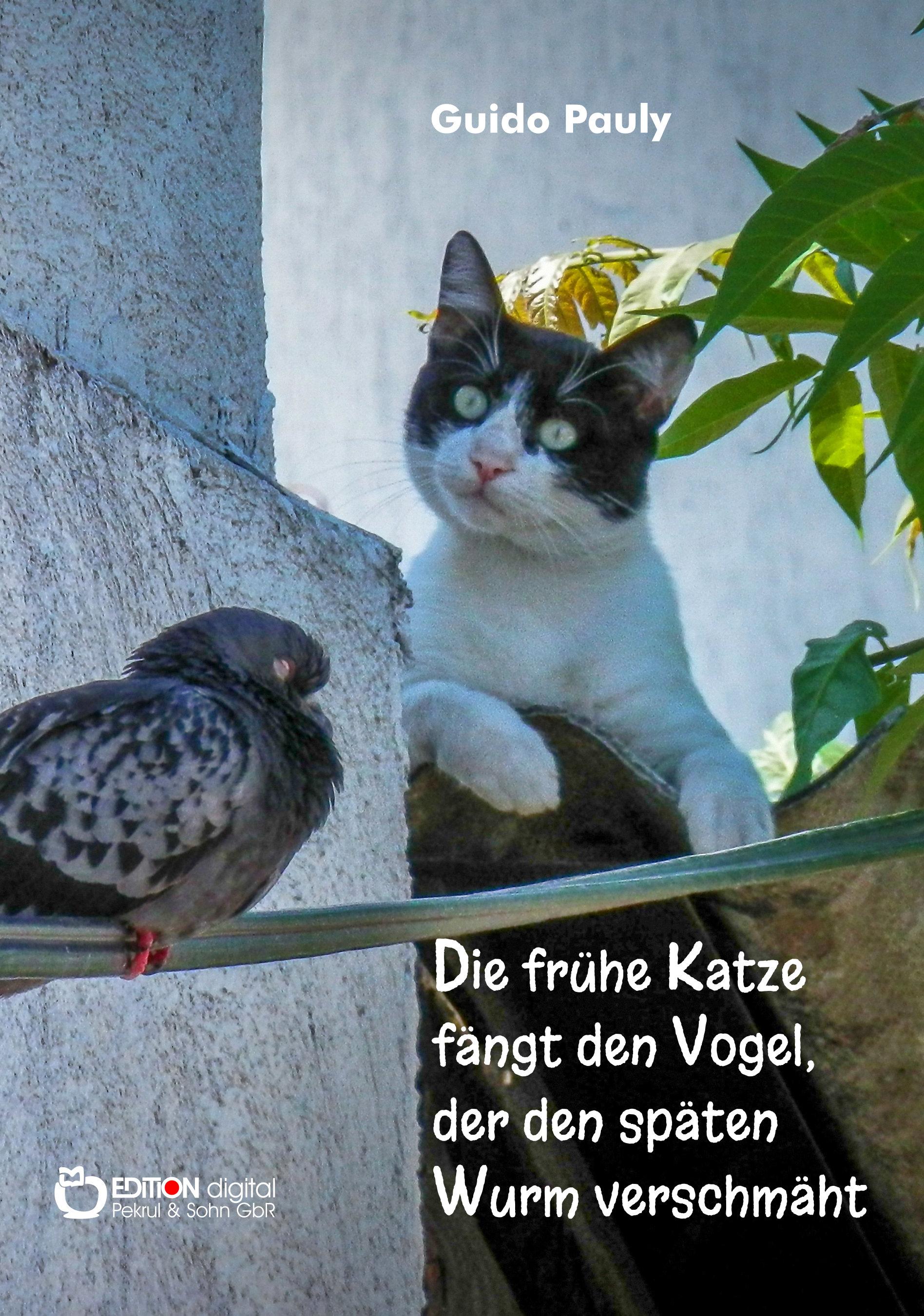 Die frühe Katze fängt den Vogel, der den späten Wurm verschmäht von Guido Pauly