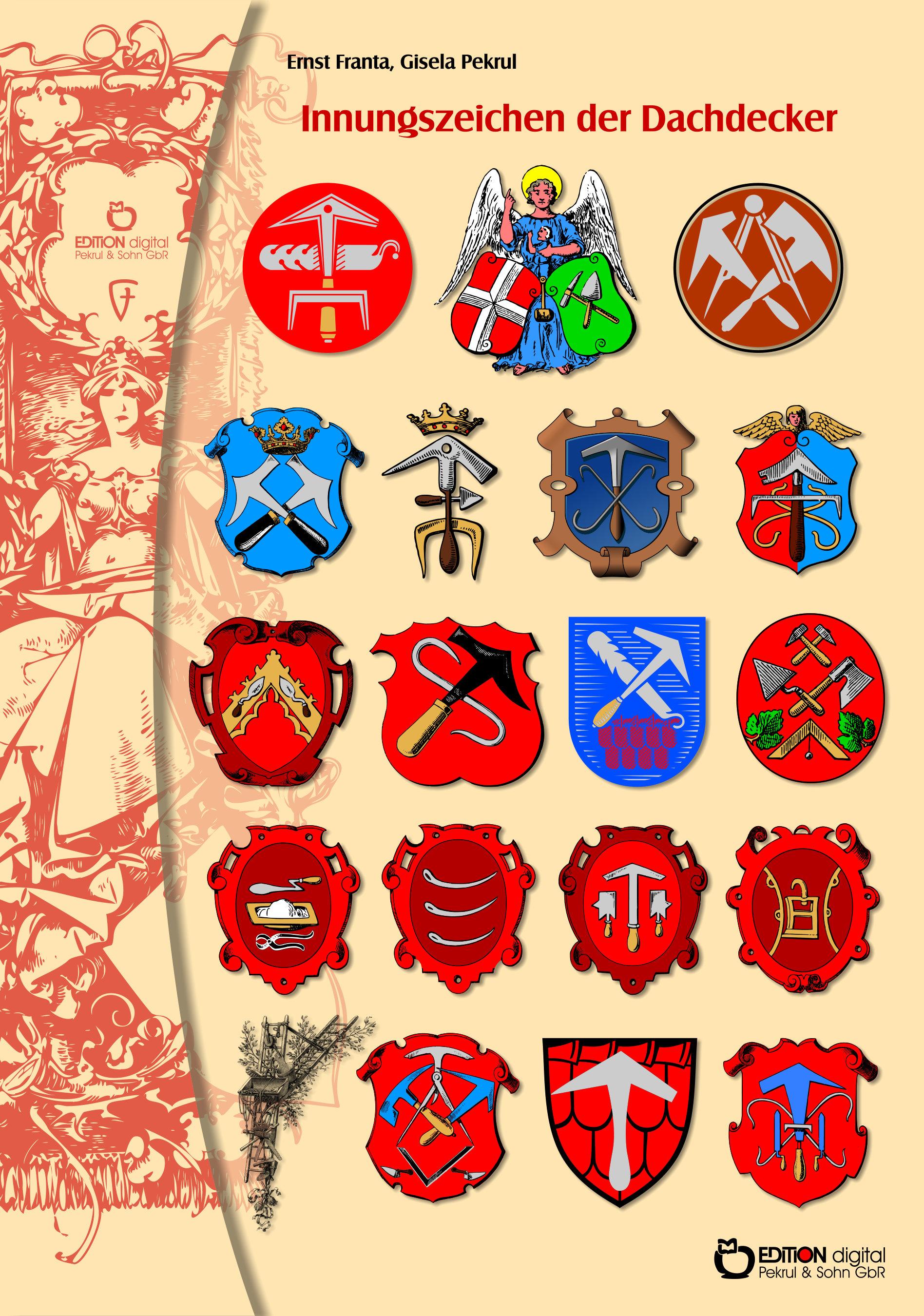 Innungszeichen der Dachdecker. Poster mit Beschreibung von Gisela Pekrul, Ernst Franta (Autor)