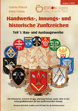 Handwerks-, Innungs- und historische Zunftzeichen. Teil 1: Bau- und Ausbaugewerbe von Gisela Pekrul, Ernst Franta (Illustrator)