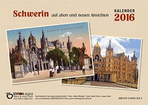 Kalender 2016: Schwerin auf alten und neuen Ansichten von Gisela Pekrul