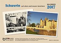 Kalender 2017: Schwerin auf alten und neuen Ansichten von Gisela Pekrul