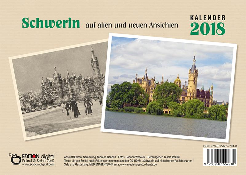 Kalender 2018: Schwerin auf alten und neuen Ansichten von Gisela Pekrul