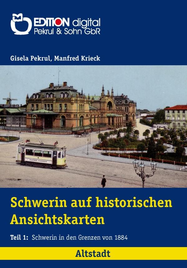 Schwerin auf historischen Ansichtkarten von Gisela Pekrul, Manfred Krieck (Autor)