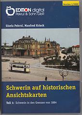 Schwerin auf historischen Ansichtskarten (CD). Teil 1: Altstadt, Schelfstadt, Paulsstadt und Feldstadt: Schwerin in den Grenzen von 1884 von Gisela Pekrul, Manfred Krieck (Autor)