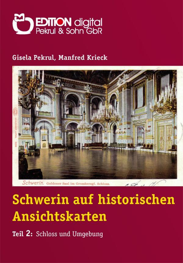 Schwerin auf historischen Ansichtskarten. Teil 2: Schloss und Umgebung von Gisela Pekrul, Manfred Krieck (Autor)