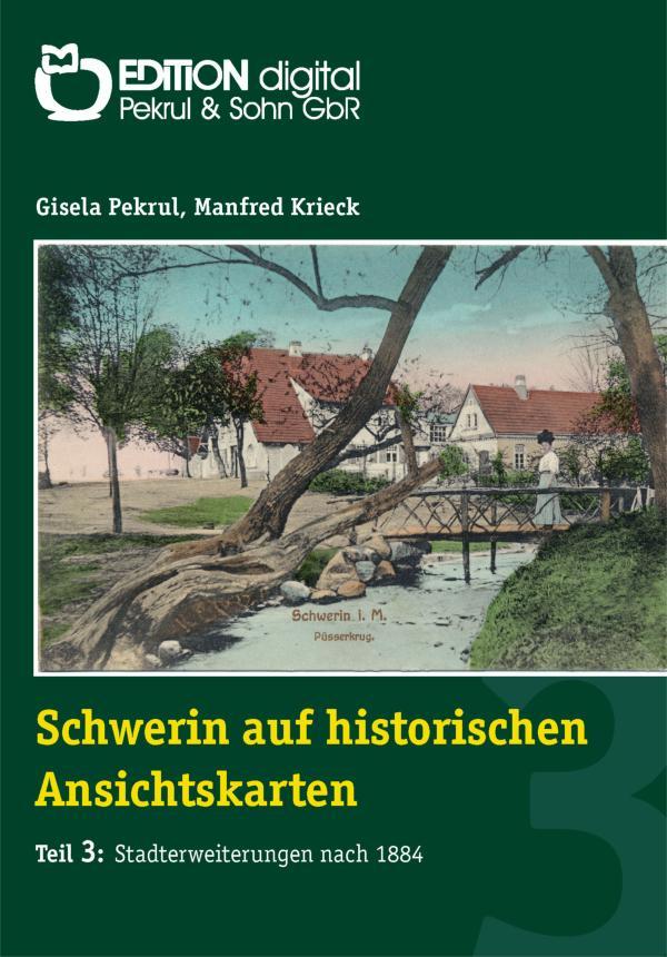 Schwerin auf historischen Ansichtskarten (CD). Teil 3: Stadterweiterungen ab 1884 von Gisela Pekrul, Manfred Krieck (Autor)
