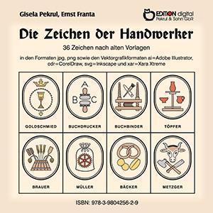 Die Zeichen der Handwerker. 36 Zeichen nach alten Vorlagen von Gisela Pekrul, Ernst Franta (Illustrator)