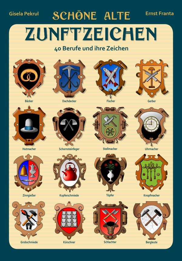 Schöne alte Zunftzeichen. 40 Vektorgrafiken mit Beschneidungspfaden von Gisela Pekrul, Ernst Franta (Illustrator)