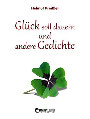 Glück soll dauern und andere Gedichte von Helmut Preißler