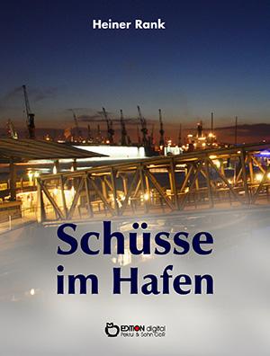 Schüsse im Hafen von Heiner Rank