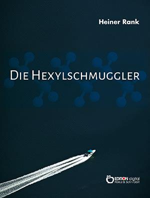 Die Hexylschmuggler von Heiner Rank