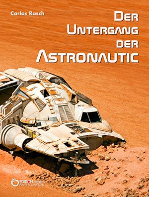 Der Untergang der Astronautic von Carlos Rasch