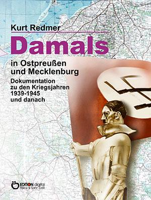 Damals in Ostpreußen von Kurt Redmer