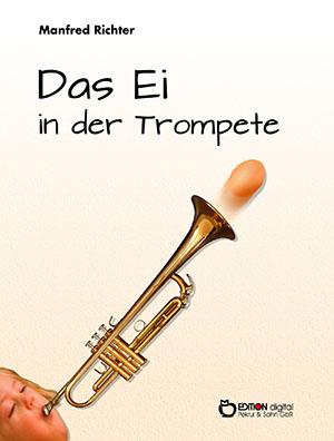 Das Ei in der Trompete von Manfred Richter