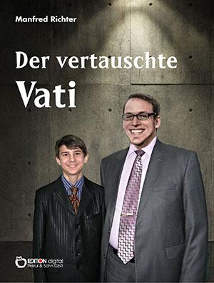 Der vertauschte Vati von Manfred Richter