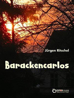 Barackencarlos von Jürgen Ritschel