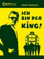 Ich bin der King. von Günter Saalmann