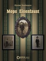 Mops Eisenfaust. Der Blindgänger/Justus im Krieg von Günter Saalmann