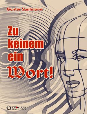 Zu keinem ein Wort!. Ein Kriminalfall von Günter Saalmann