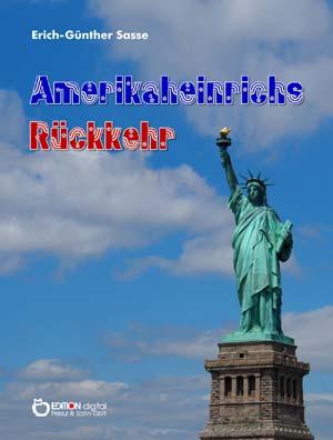 Amerikaheinrichs Rückkehr von Erich-Günther Sasse