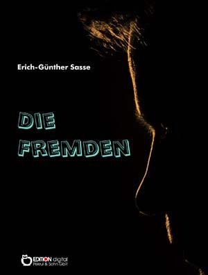 Die Fremden von Erich-Günther Sasse