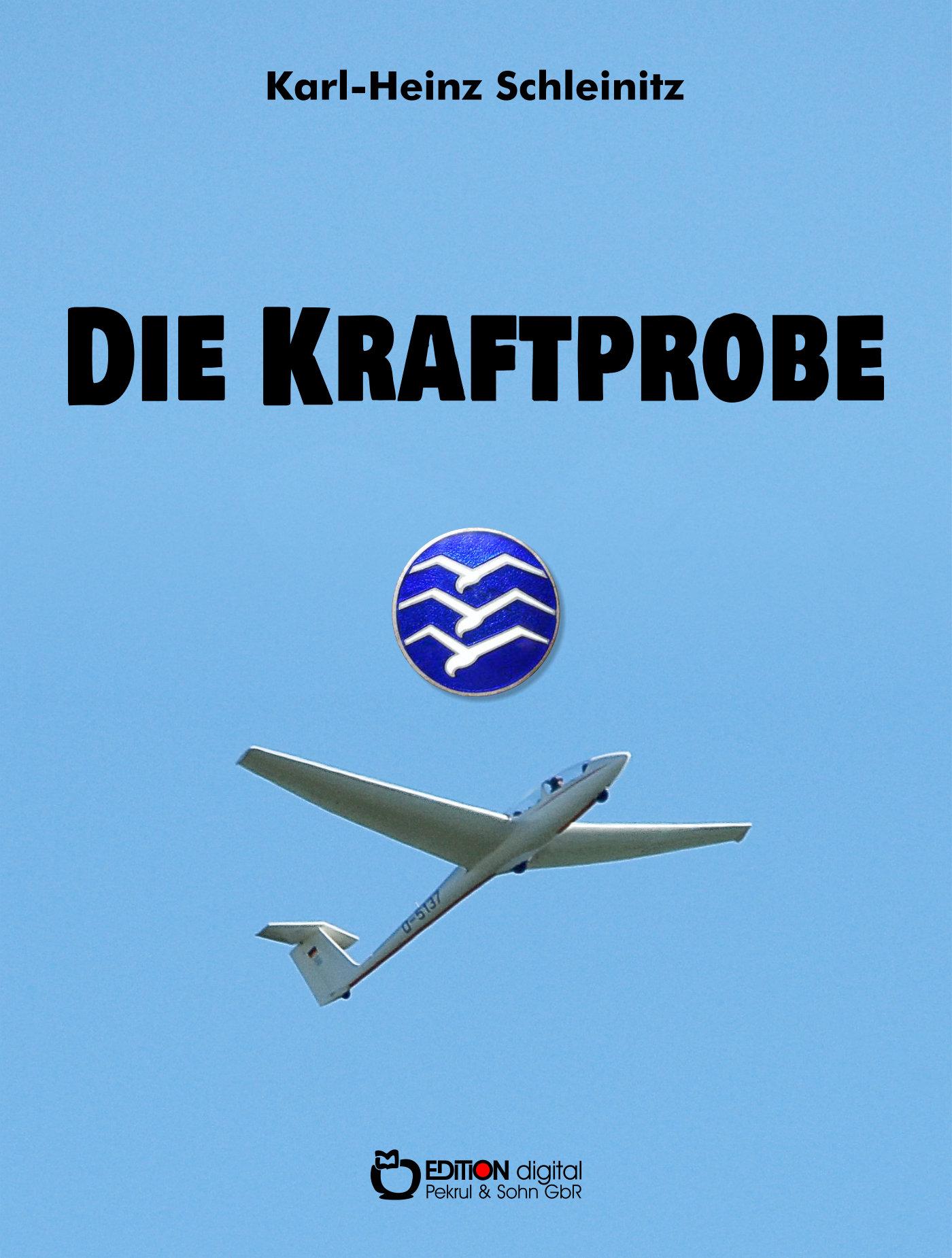 Die Kraftprobe. Roman von Karl-Heinz Schleinitz