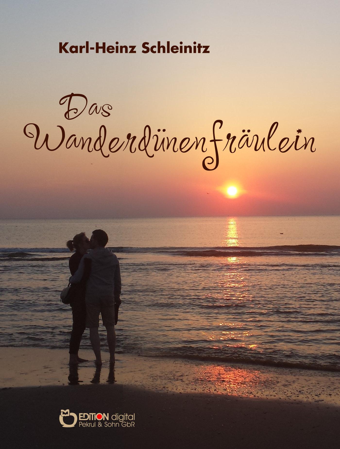 Das Wanderdünenfräulein. Erzählung von Karl-Heinz Schleinitz