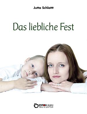 Das liebliche Fest von Jutta Schlott