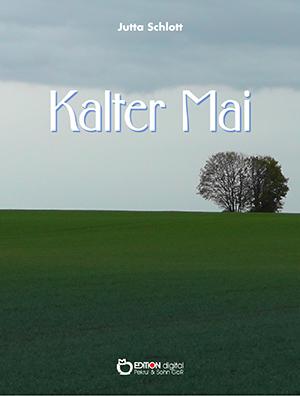 Kalter Mai von Jutta Schlott