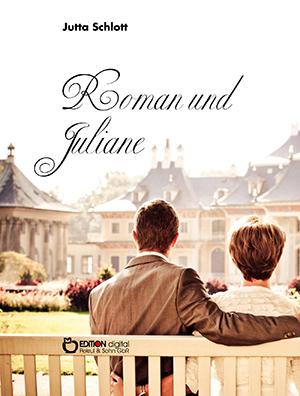 Roman und Juliane von Jutta Schlott
