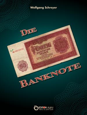 Die Banknote von Wolfgang Schreyer