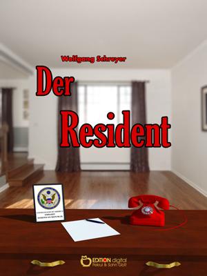 Der Resident. Die Dominikanische Tragödie, 2. Band von Wolfgang Schreyer