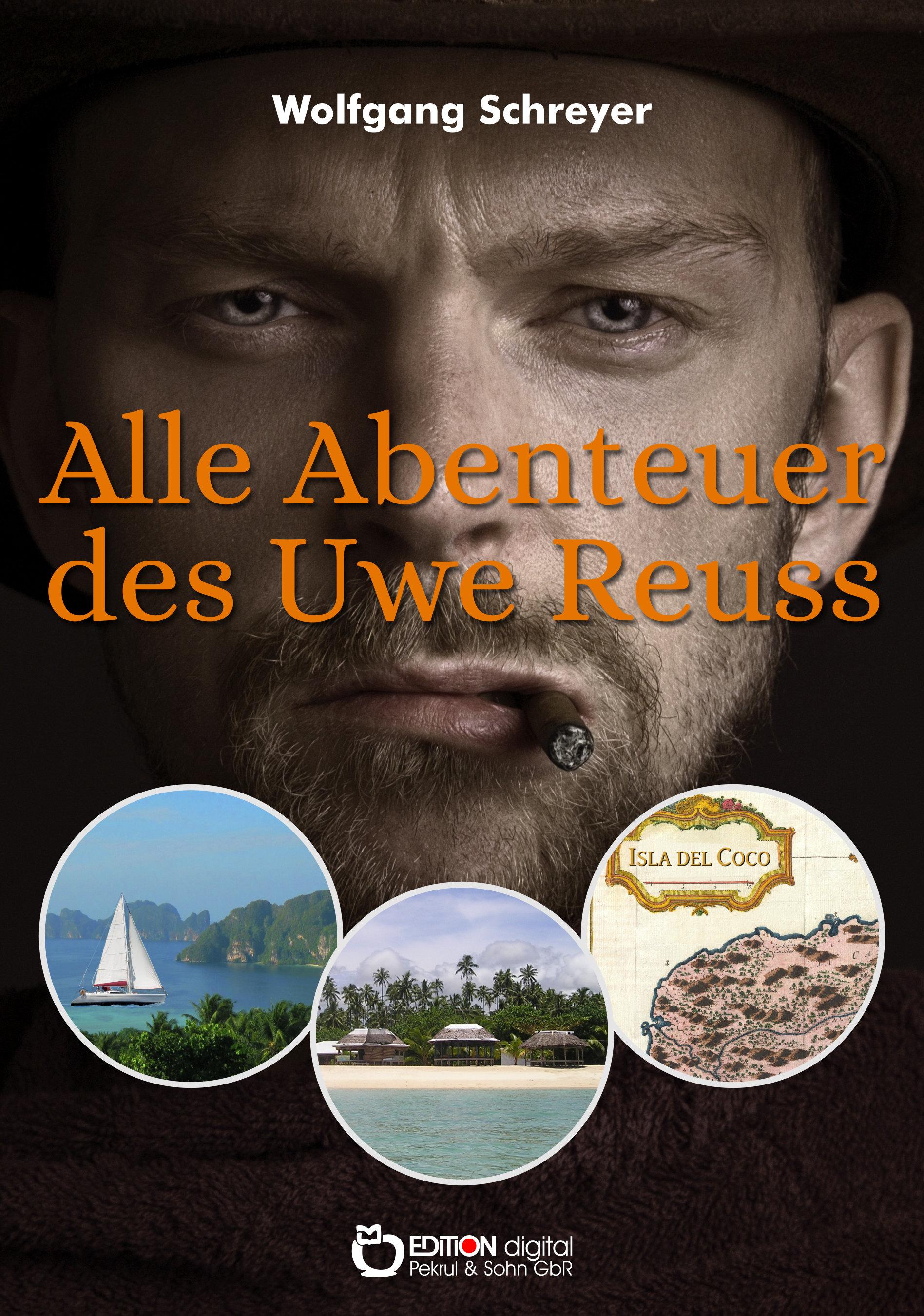 Alle Abenteuer des Uwe Reuss von Wolfgang Schreyer