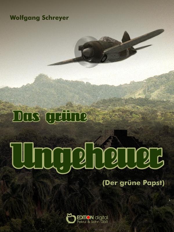 Das grüne Ungeheuer (Der grüne Papst) von Wolfgang Schreyer