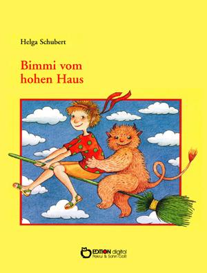 Bimmi vom hohen Haus. von Helga Schubert, Cleo Petra Kurze (Illustrator)