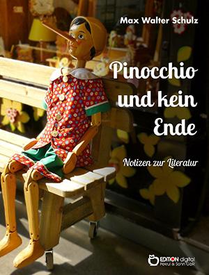 Pinocchio und kein Ende von Max Walter Schulz