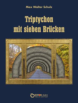 Triptychon mit sieben Brücken von Max Walter Schulz