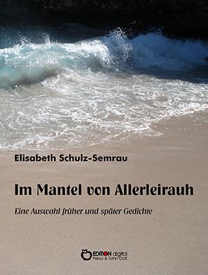 Im Mantel von Allerleirauh von Elisabeth Schulz-Semrau