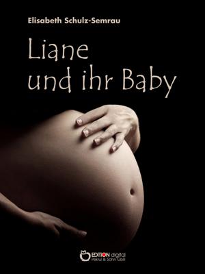Liane und ihr Baby. von Elisabeth Schulz-Semrau