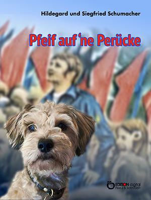Pfeif auf ne Perücke von Hildegard und Siegfried Schumacher