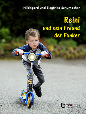 Reini und sein Freund der Funker von Hildegard und Siegfried Schumacher
