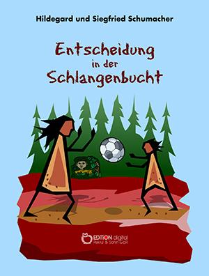 Entscheidung in der Schlangenbucht von Hildegard und Siegfried Schumacher