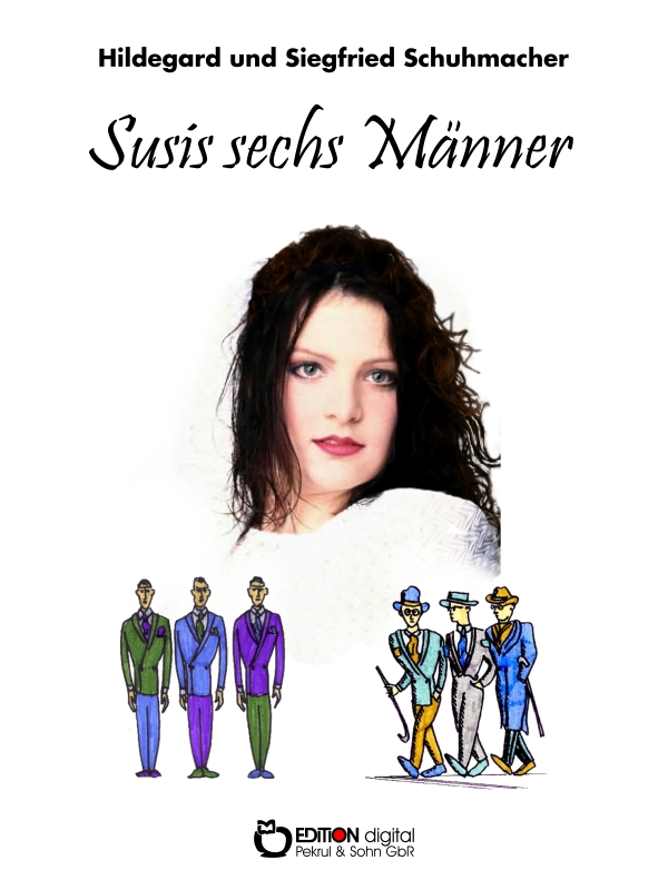 Susis sechs Männer. von Hildegard und Siegfried Schumacher