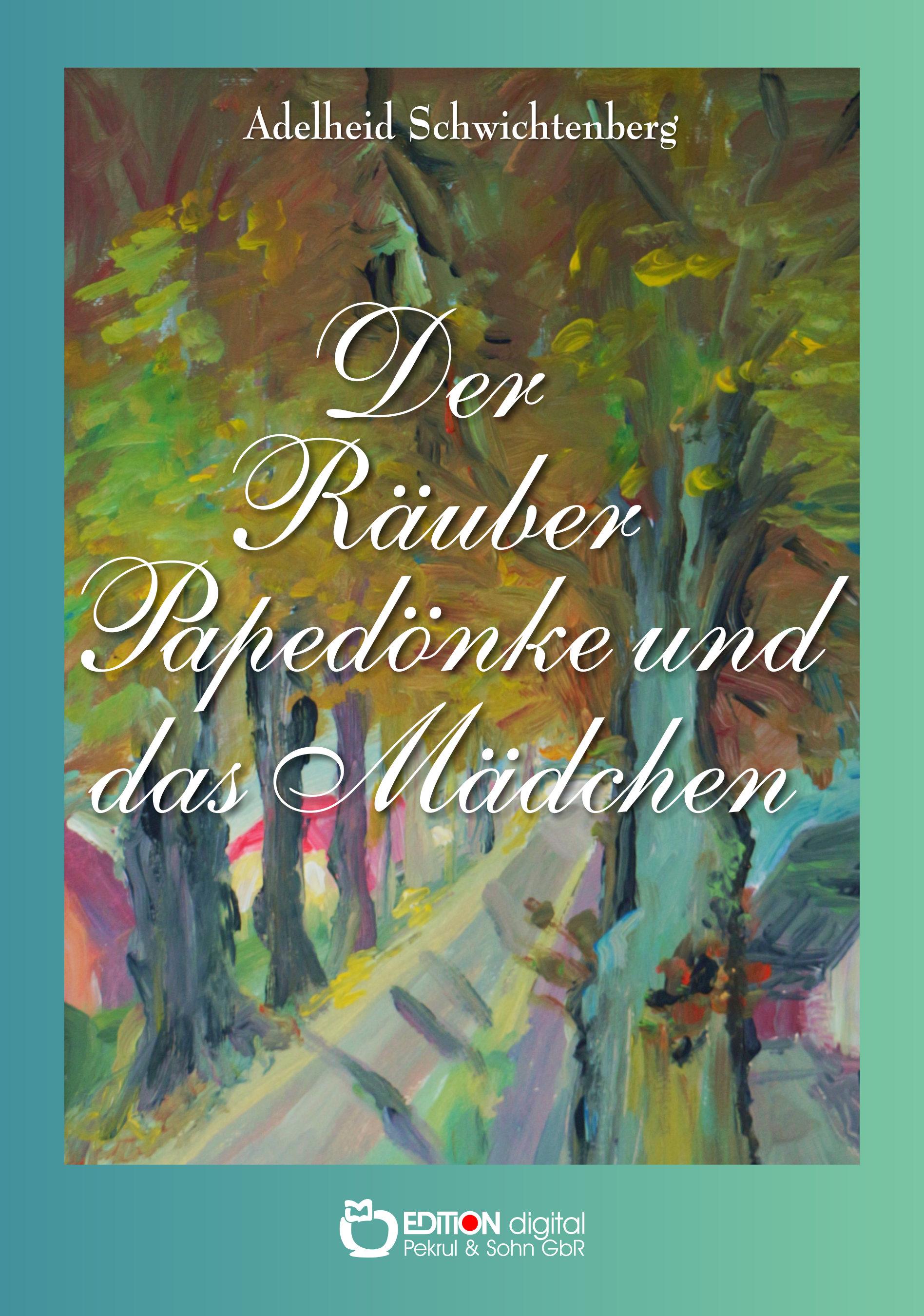 Der Räuber Papedönke und das Mädchen. Sagen rund um Brüsewitz von Adelheid Schwichtenberg