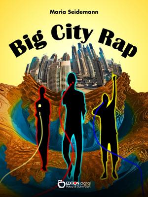 Big City Rap. von Maria Seidemann