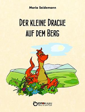 Der kleine Drache auf dem Berg von Maria Seidemann